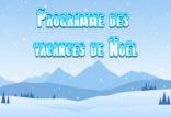 Programmes des vacances de Noël
